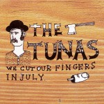 the_tunas_-_we_cut_our_finger_in_july