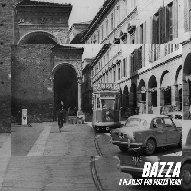 BAZZA – una playlist per Piazza Verdi